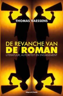 De revanche van de roman - Thomas Vaessens