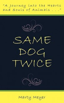 Same Dog Twice - Marty Meyer