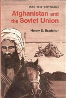 Afghanistan and the Soviet Union (Duke Press Policy Studies) - Henry S. Bradsher