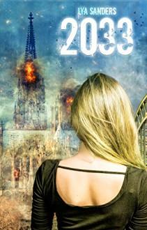 2033: (Dystopie, Drama) - Lya Sanders