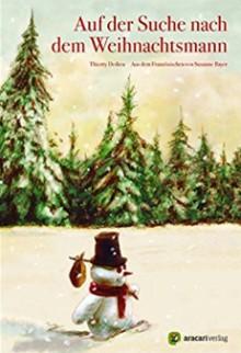 Auf der Suche nach dem Weihnachtsmann (Es weihnachtet sehr) - Thierry Dedieu,Thierry Dedieu,Susanne Bayer