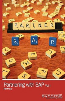 Partnering with SAP Vol. 1. Business Models for Software Companies - Ralf Meyer