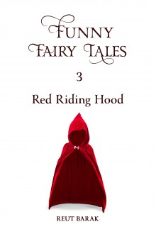 Funny Fairy Tales 3 - Red Riding Hood - Reut Barak