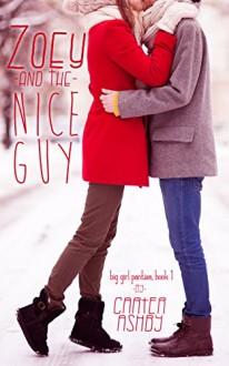 Zoey And The Nice Guy (Big Girl Panties Book 1) - Carter Ashby