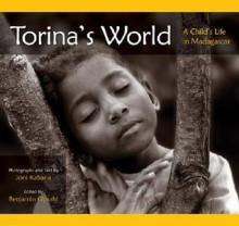 Torina's World: A Child's Life in Madagascar - Benjamin Opsahl, Benjamin Opsahl