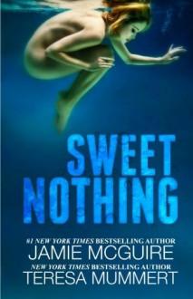 Sweet Nothing: A Novel - Jamie McGuire, Teresa Mummert