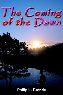 The Coming of the Dawn - Philip Brande