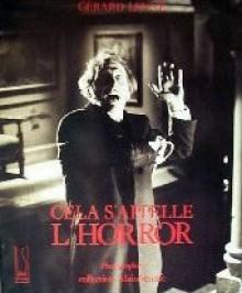 Cela s'appelle l'horror: le cinéma fantastique anglais, 1955-1976 - Gérard Lenne