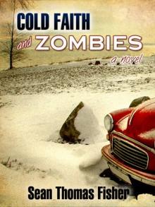 Cold Faith and Zombies - Sean Thomas Fisher, Esmeralda Morin