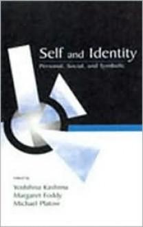 Self and Identity: Personal, Social, and Symbolic - Kashima, Kashima