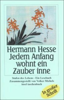 Jedem Anfang wohnt ein Zauber inne: Lebensstufen (insel taschenbuch) - Hermann Hesse