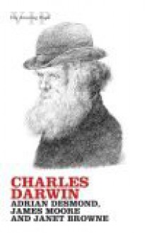Charles Darwin - Adrian Desmond,James Moore,E. Janet Browne
