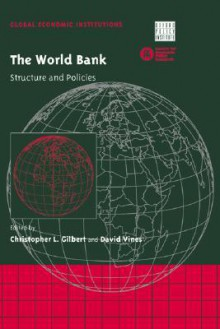 The World Bank: Structure and Policies - Christopher Gilbert