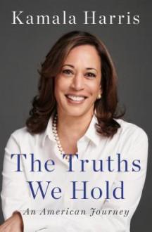 The Truths We Hold: An American Journey - Kamala Harris