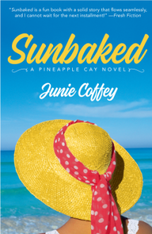 Sunbaked (Pineapple Cay Stories) - Junie Coffey