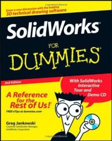 SolidWorks For Dummies - Greg Jankowski, Richard Doyle