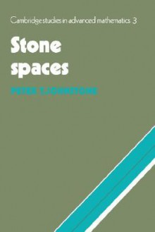 Stone Spaces - Peter T. Johnstone