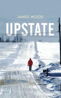 Upstate - James Wood