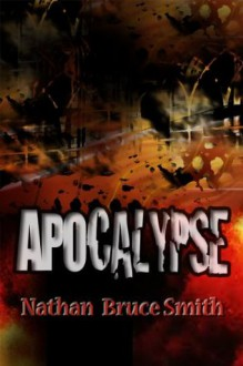 Apocalypse (King of Eden, Book 1) - Nathan Smith