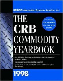 The CRB Commodity Yearbook 1998, Vol. 1 - Bridge Information Systems America, Bridge