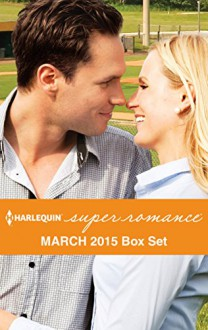 Harlequin Superromance March 2015 - Box Set: The Comeback of Roy WalkerFalling for the New GuyA Recipe for ReunionMother by Fate - Stephanie Doyle, Nicole Helm, Vicki Essex, Tara Taylor Quinn