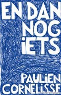 En dan nog iets - Paulien Cornelisse