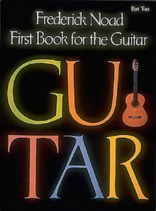 First Book for the Guitar - Part 2: Guitar Technique - Noad Frederick