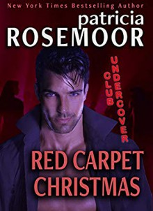 Red Carpet Christmas (Club Undercover) - Patricia Rosemoor