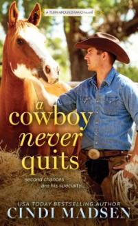 A Cowboy Never Quits - Cindi Madsen