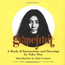 Grapefruit: A Book of Instructions and Drawings - Yoko Ono, John Lennon