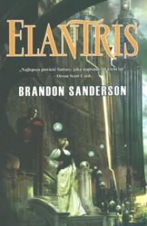 Elantris - Brandon Sanderson,Aleksandra Jagiełowicz