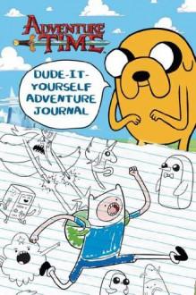 Dude-It-Yourself Adventure Journal - Kirsten Mayer, Patrick Spaziante