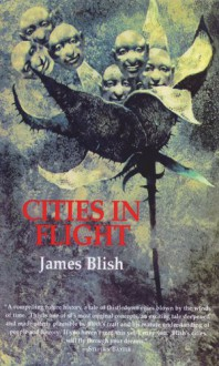 Cities in Flight - R.D. Mullen, Betty Ballantine, James Blish