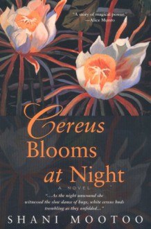 Cereus Blooms at Night - Shani Mootoo