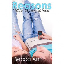Reasons I Fell for the Funny Fat Friend - Cassie Mae, Becca Ann