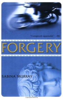 Forgery: A Novel - Sabina Murray