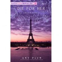 Die for Her (Revenants, #2.5) - Amy Plum