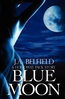 Blue Moon - J.A. Belfield