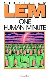 One Human Minute - Stanisław Lem