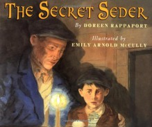 The Secret Seder - Doreen Rappaport, Emily Arnold McCully