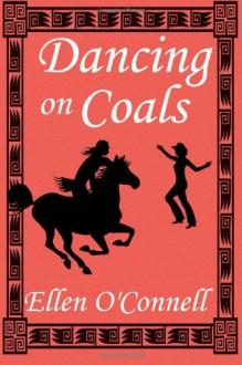 Dancing on Coals - Ellen O'Connell