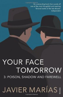 Your Face Tomorrow 3: Poison, Shadow and Farewell - Javier Marias