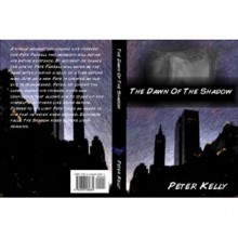 The Dawn of the shadow(The shadow series) - Peter Kelly