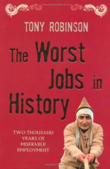 The Worst Jobs in History - Tony Robinson