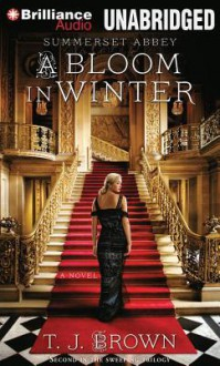 A Bloom in Winter - T. J. Brown, Sarah Coomes