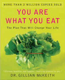 You Are What You Eat: The Plan That Will Change Your Life - Gillian McKeith