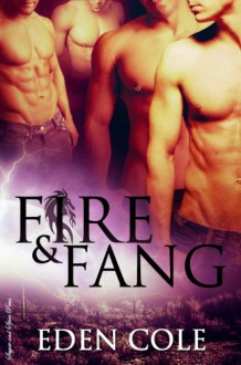 Fire and Fang - Eden Cole