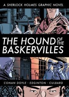 The Hound of the Baskervilles - Arthur Conan Doyle,I.N.J. Culbard,Ian Edginton