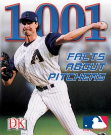 1,001 Facts about Pitchers - Jim Gigliotti, Matt Marini