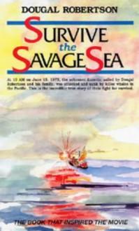 Survive The Savage Sea (Sheridan House S.) - Dougal Robertson